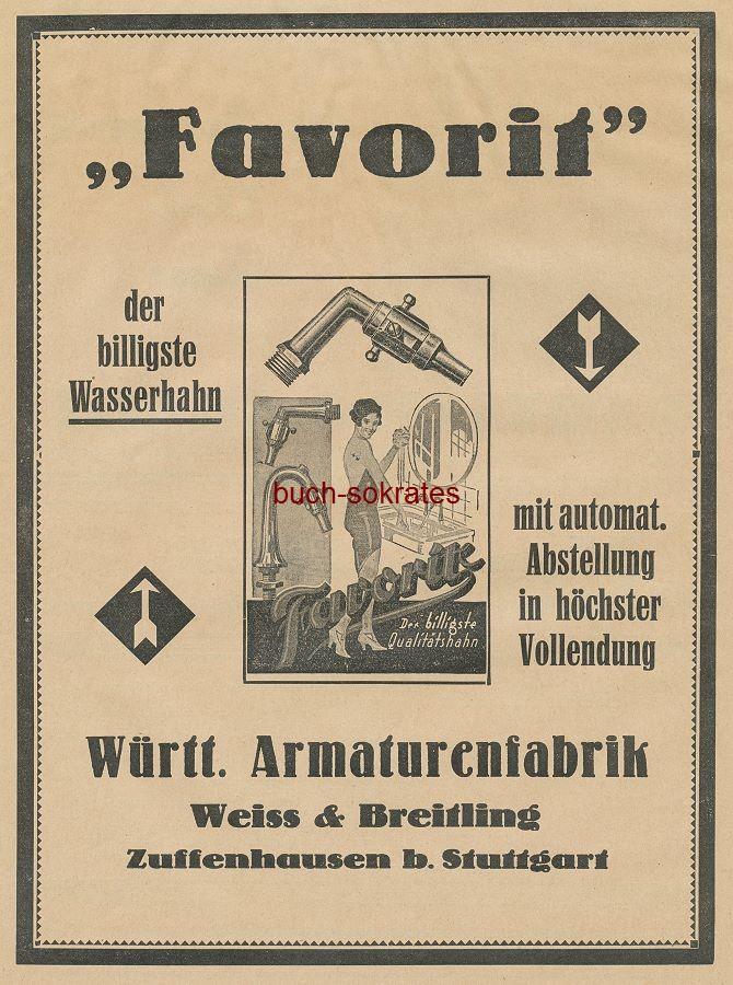 Werbe-Anzeige / Werbung/Reklame Favorit - der billigste Wasserhahn - Württembergische Armaturenfabrik Weiss & Breitling, Zuffenhausen bei Stuttgart (BG27/16)