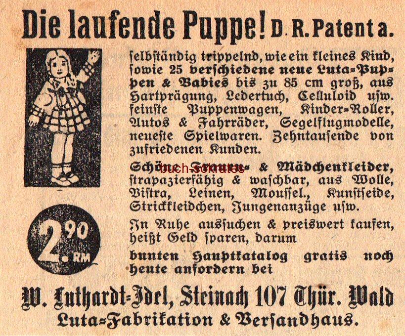Werbe-Anzeige / Werbung/Reklame Die laufende Puppe - Luta-Fabrikation & Versandhaus W. Luthardt-Idel, Steinach 107, Thür. Wald (SP38)