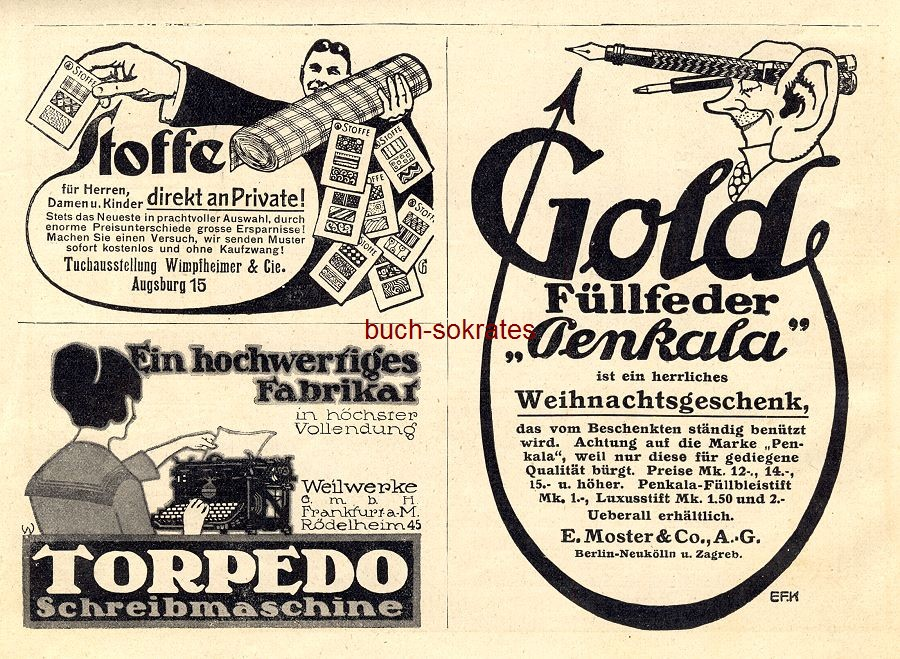 Werbe-Anzeige / Werbung/Reklame Tuchausstellung Wimpfheimer & Cie., Augsburg / Torpedo Schreibmaschine, Weilwerke GmbH, Frankfurt a.M. / Gold Füllfeder Penkala, E. Moster & Co. AG, Berlin (DW13/47)