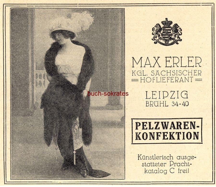 Werbe-Anzeige / Werbung/Reklame Max Erler Pelzwaren-Konfektion - Max Erler, Leipzig, Brühl 34-40 (DW13/47)