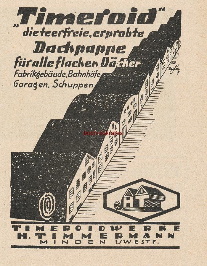 Werbe-Anzeige / Werbung/Reklame Timeroid, die teerfreie, erprobte Dachpappe für alle flachen Dächer, Fabrikgebäude, Bahnhöfe, Garagen, Schuppen - Timeroidwerke H. Timmermann, Minden i.Westf. (BG30BG1129)