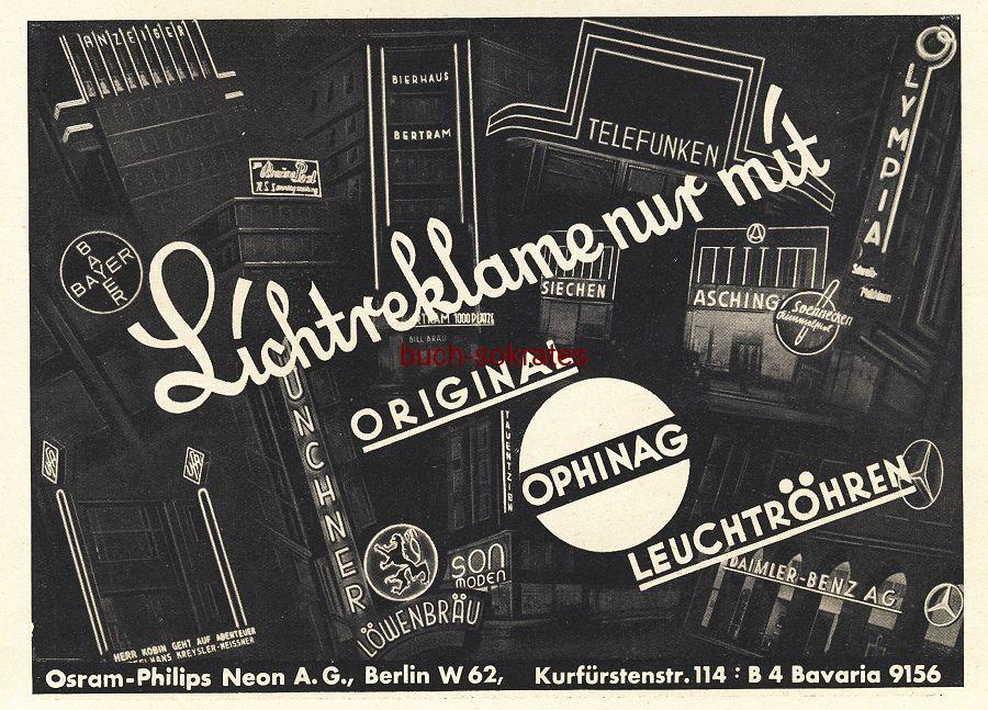 Werbe-Anzeige / Werbung/Reklame Lichtreklame Ophinag-Leuchtröhren - Osram-Philips Neon AG, Berlin, Kurfürstenstr. 114 (BG36/6)