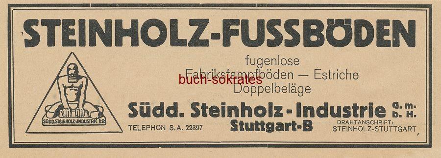 Werbe-Anzeige / Werbung/Reklame Steinholz-Fußböden - fugenlose Fabrikstampfböden - Estriche, Doppelbeläge - Südd. Steinholz-Industrie GmbH, Stuttgart-B. (BG27/16)