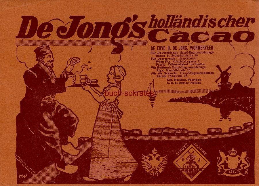 Werbe-Anzeige / Werbung/Reklame De Jongs holländischer Cacao - De Erve H. De Jong, Wormerveer (DW13/39)