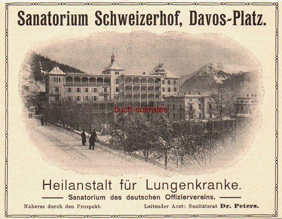 Werbe-Anzeige / Werbung/Reklame Sanatorium Schweizerhof, Davos-Platz - Heilanstalt für Lungenkranke. Leitender Arzt: Sanitätsrat Dr. Peters (DK08)