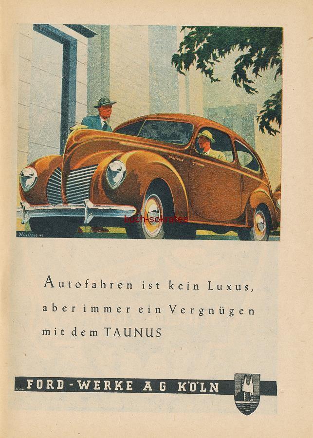 Werbe-Anzeige / Werbung/Reklame Bernd Reuters: Ford Taunus - Autofahren ist kein Luxus, aber immer ein Vergnügen mit dem Taunus - Ford-Werke AG, Köln (RD1049)