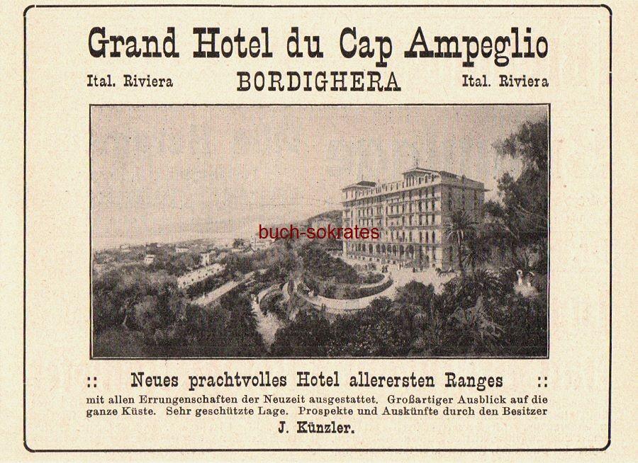 Werbe-Anzeige / Werbung/Reklame Grand Hotel du Cap Ampeglio, Bordighera - Besitzer J. Künzler (DK08)