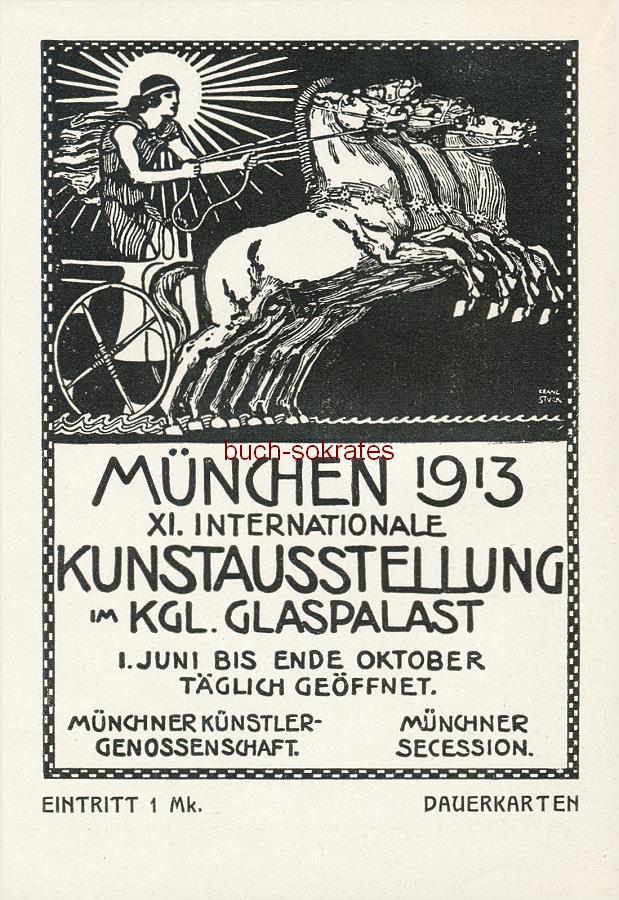 Werbe-Anzeige / Werbung/Reklame Franz von Stuck (Werbegraphik) -  Münchner Künstlergenossenschaft / Münchner Secession - München 1913, XI. Internationale Kunstausstellung im Kgl. Glaspalast (FM13)