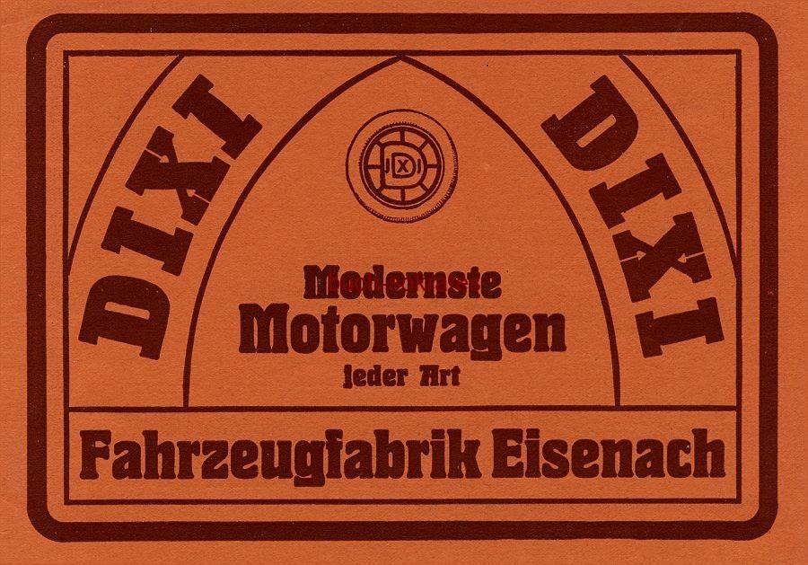 Werbe-Anzeige / Werbung/Reklame Dixi Modernste Motorwagen - Fahrzeugfabrik Eisenach (DW09/29)