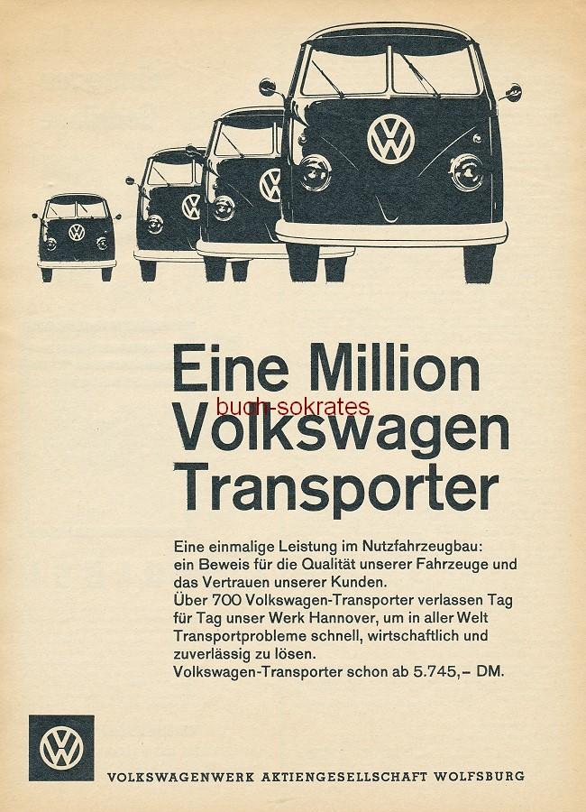 Werbe-Anzeige / Werbung/Reklame VW Volkswagen Transporter - Eine Million Volkswagen Transporter - Volkswagenwerk AG, Wolfsburg (AM62/22)