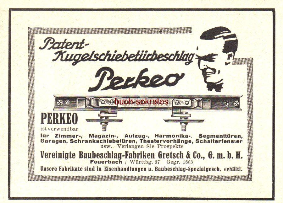 Werbe-Anzeige / Werbung/Reklame Perkeo Patent-Kugelschiebetürbeschlag - Vereinigte Baubeschlag-Fabriken Gretsch & Co. GmbH, Feuerbach / Württbg. 37, gegr. 1863 (BG31/02/BG31/1)