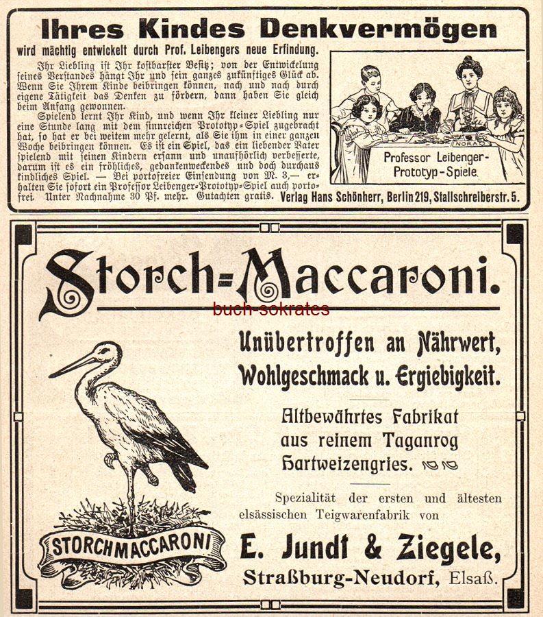Werbe-Anzeige / Werbung/Reklame Storch-Maccaroni - E. Jundt & Ziegele, Straßburg-Neudorf, Elsaß und Professor Leibenger-Prototyp-Spiele - Verlag Hans Schönherr, Berlin, Stallschreiberstr. 5 (DK07)