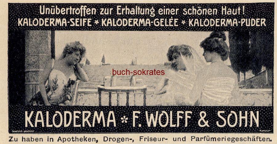Werbe-Anzeige / Werbung/Reklame Kaloderma-Seife / Gelée / Puder - F. Wolff & Sohn (DW11/14)