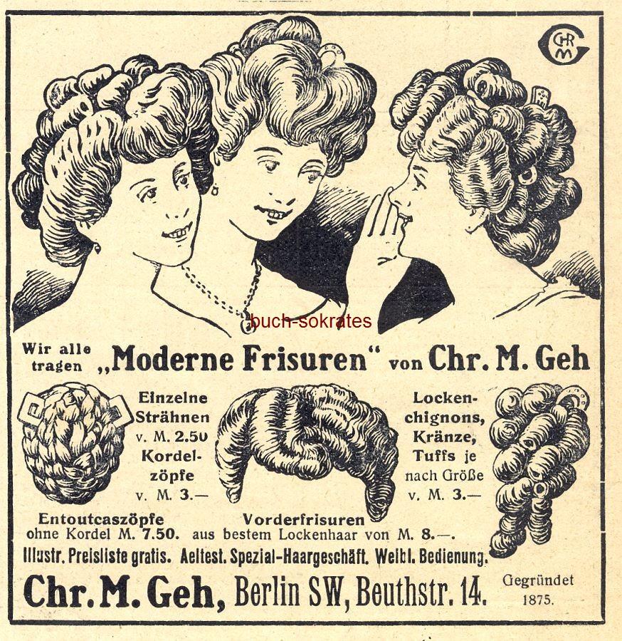 Werbe-Anzeige / Werbung/Reklame Vorderfrisuren - Moderne Frisuren: Entoutcaszöpfe, einzelne Strähnen, Lockenchignons, Kränze, Tuffs - Chr. M. Geh, Berlin, Beuthstr. 14 (DW08/47)