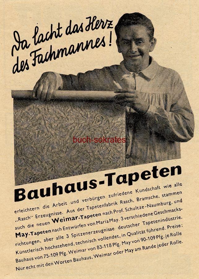 Werbe-Anzeige / Werbung/Reklame Bauhaus-Tapeten - Weimar-Tapete Paul Schultze-Naumburg, May-Tapete Maria May - Tapetenfabrik Rasch, Bramsche (BG34/18)