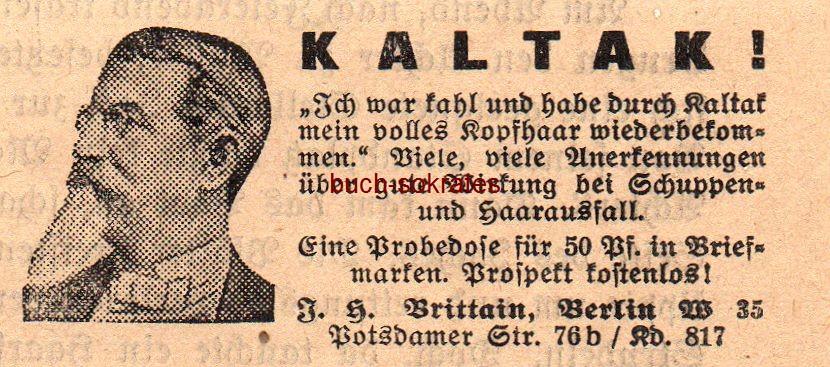 Werbe-Anzeige / Werbung/Reklame Kaltak Haarwuchsmittel - J.H. Brittain, Berlin W., Potsdamer Str. 76 b (SP38)