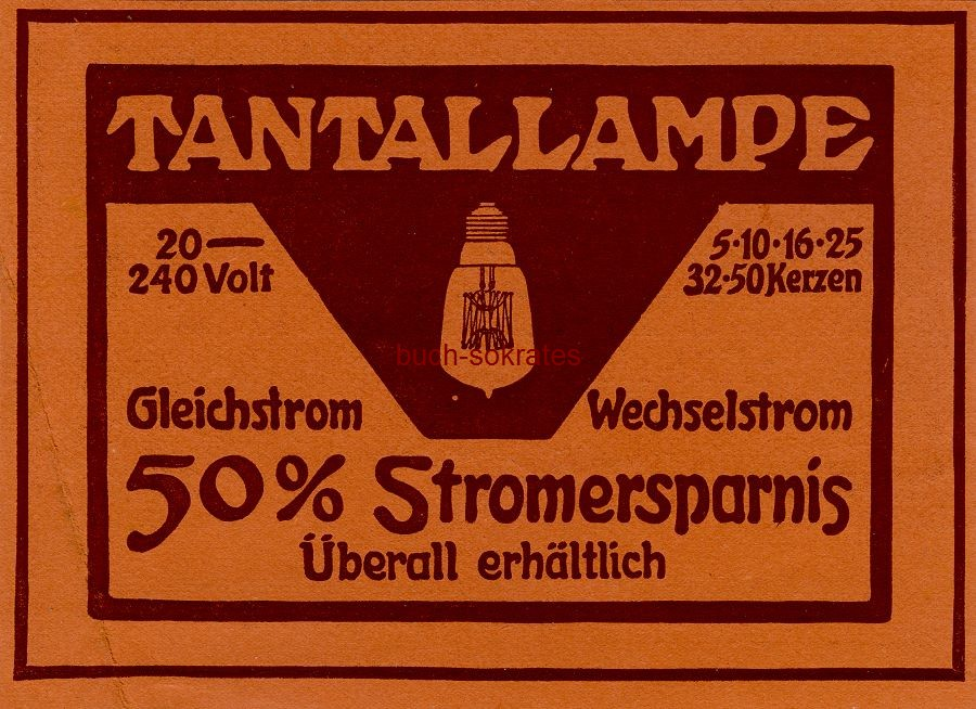 Werbe-Anzeige / Werbung/Reklame Tantallampe - 50% Stromersparnis (DW09/13)