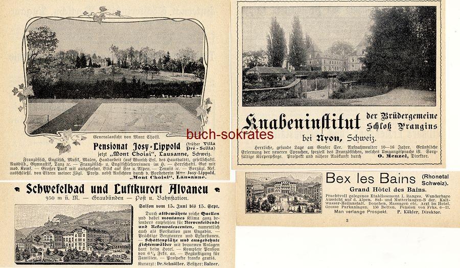 Werbe-Anzeige / Werbung/Reklame 4 x Schweiz: Knabeninstitut Schloss Pragins bei Nyon - Pensionat Josy-Lippold, Lausanne - Grand Hotel des Bains, Bex les Bains - Schwefelbad und Luftkurort Alvaneu (DK03)