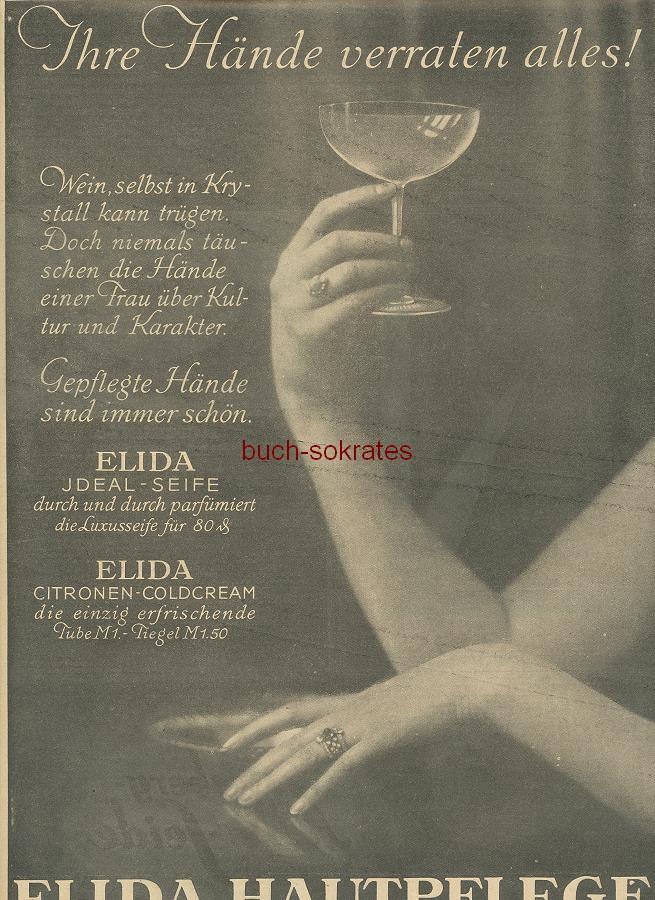 Werbe-Anzeige / Werbung/Reklame Elida Hautpflege - Ihre Hände verraten alles! / Gepflegte Hände sind immer schön - Elida-Idealseife / Elida-Citronen-Coldcream (BI26/23)