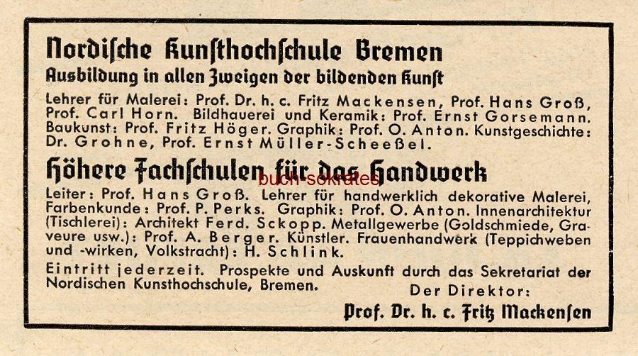 Werbe-Anzeige / Werbung/Reklame Nordische Kunsthochschule Bremen: Fritz Mackensen, Carl Horn, Ernst Gorsemann, Fritz Höger, Ottomar Anton, Ernst Müller-Scheeßel - Höhere Fachschulen für das Handwerk: Hans Groß (BG34/19)