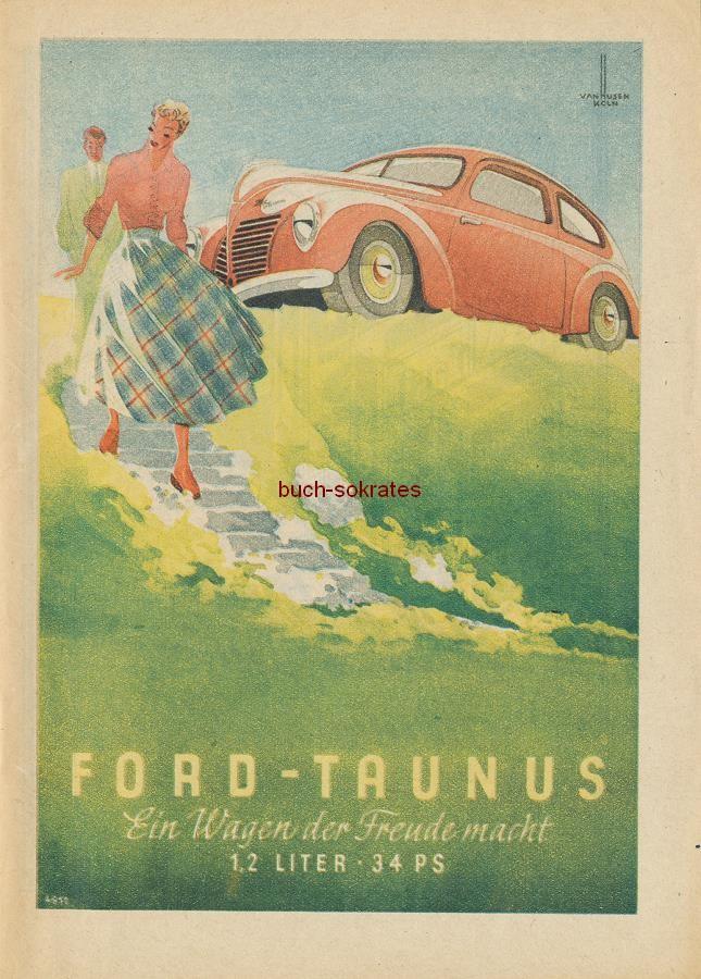 Werbe-Anzeige / Werbung/Reklame Ernst van Husen: Ford Taunus - Eine Wagen, der Freude macht (RD0849)