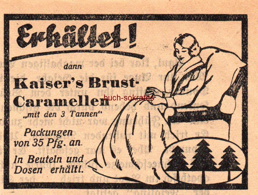 Werbe-Anzeige / Werbung/Reklame Erkältet! Dann Kaiser s Brust-Caramellen mit den 3 Tannen (SP38)