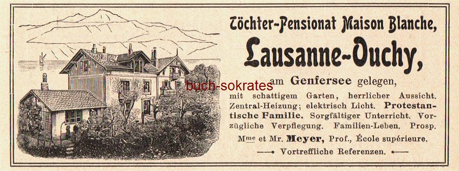 Werbe-Anzeige / Werbung/Reklame Töchter-Pensionat Maison Blanche, Lausanne-Ouchy am Genfersee - Mme. et Mr. Meyer, Prof., Ecole superieure (DK08)