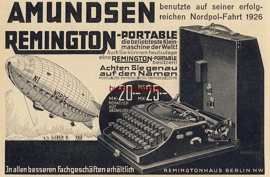 Werbe-Anzeige / Werbung/Reklame Amundsen benutzte auf seiner erfolgreichen Nordpol-Fahrt 1926 Remington-Portable Kleinmaschine / Schreibmaschine - Remingtonhaus, Berlin (BI28/34)