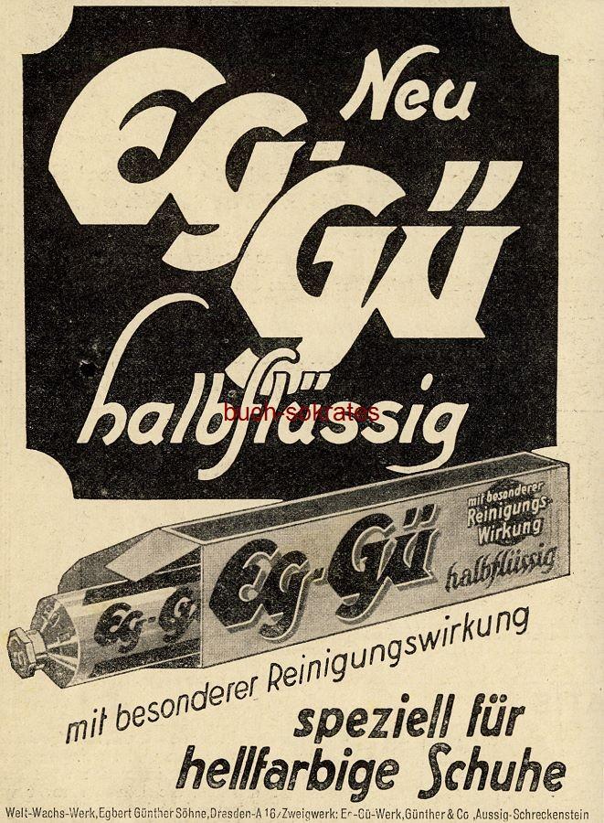 Werbe-Anzeige / Werbung/Reklame Eg-Gü Schuhcreme - Welt-Wachs-Werk, Egbert Günther Söhne, Dresden (BI28/40)