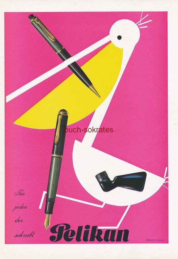 Werbe-Anzeige / Werbung/Reklame Herbert Leupin: Pelikan Füllfederhalter - Für jeden, der schreibt (PM52/11)