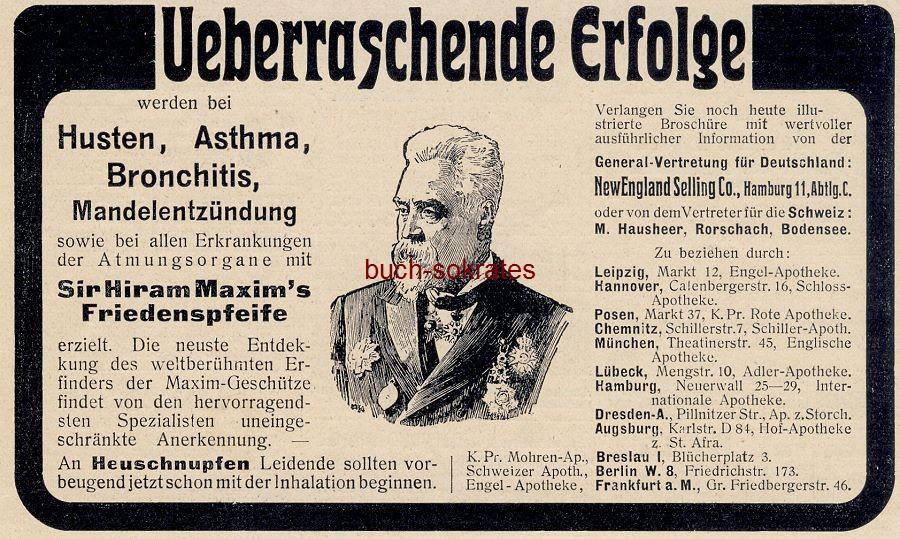 Werbe-Anzeige / Werbung/Reklame Sir Hiram Maxim s Friedenspfeife bei Husten, Asthma, Bronchitis, Mandelentzündung (DW11/14)