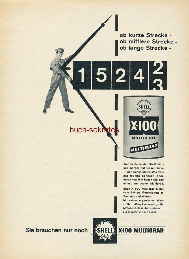 Werbe-Anzeige / Werbung/Reklame Shell X-100 Multigrad Motoröl - ob kurze Strecke, ob mittlere Strecke, ob lange Strecke - Sie brauchen nur noch Shell X-100 Multigrad (AM62/15)
