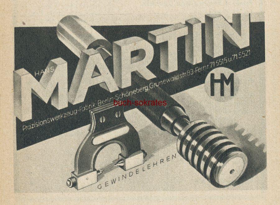 Werbe-Anzeige / Werbung/Reklame Martin Gewindelehren - Hans Martin, Präzisionswerkzeug-Fabrik, Berlin-Schöneberg, Grunewaldstr. 83 (SP42)