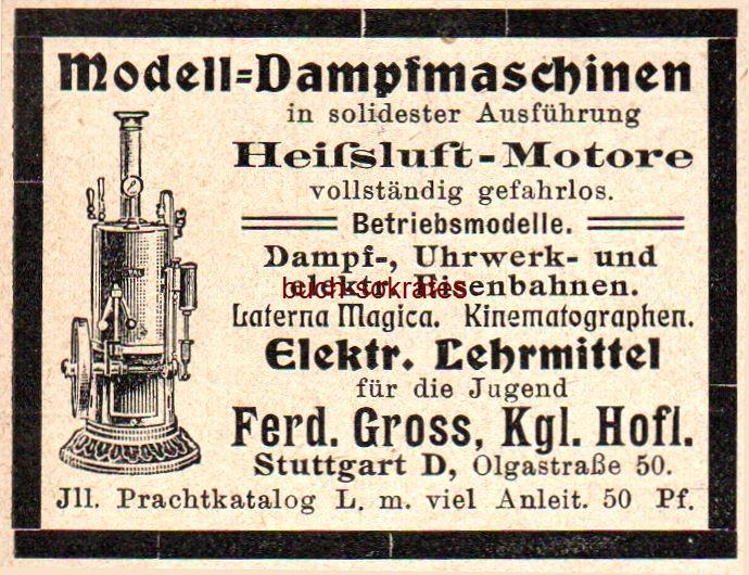 Werbe-Anzeige / Werbung/Reklame Modell-Dampfmaschinen - Ferd. Gross, Stuttgart D, Olgastraße 50 (DK07)