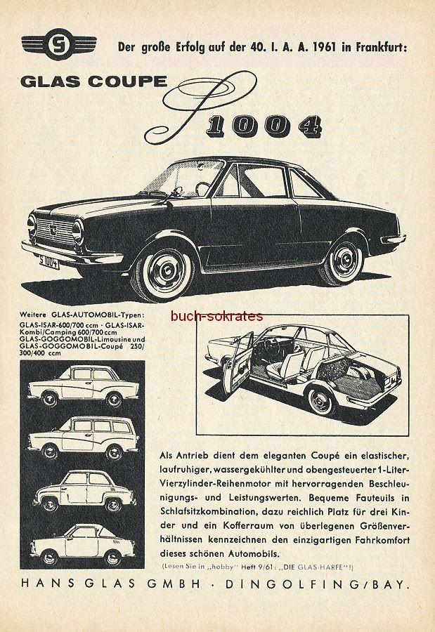 Werbe-Anzeige / Werbung/Reklame Glas Coupé S 1004 - Der große Erfolg auf der 40. IAA 1961 in Frankfurt - Hans Glas GmbH, Dingolfing / Bayern (h61)